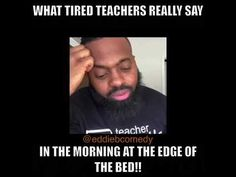 What tired (Teachers) really say in the morning at the edge of the bed! Work Memes, Work Quotes, Teacher Memes, Teacher Stuff, Teacher Tired, Tired Funny, Tired Quotes, Writing Posters, Bored Teachers