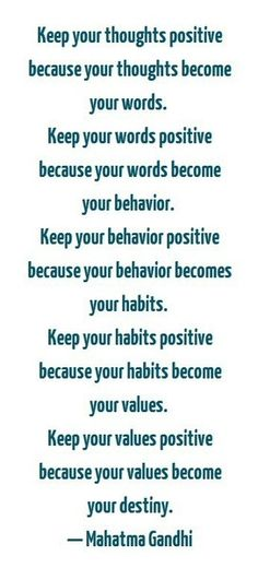 Keep Your Thoughts Positive Because Your Thought Become Your Words