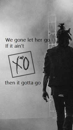 Reminder (álbum Starboy) - The Weeknd We gone let them hits fly, we gone let her go If it ain't XO then it gotta go