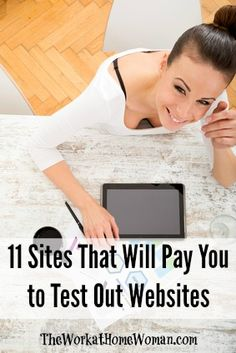 Looking to make some extra cash? Here are 11 sites that will pay you for testing out websites. | The Work at Home Woman