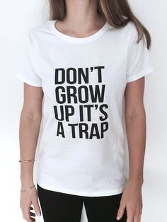 Welcome to Nalla shop :)  For sale we have these great Dont grow up its a trap t-shirts!   With a large range of colors and sizes - just select your