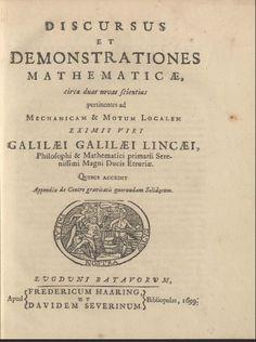 Discursus et demonstrationes mathematicae circa duas novas scientias pertinentes ad mechanicam & motum localem eximi viri Galilaei Galilaei Lincaei...