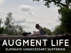 Augment life: Eliminate unnecessary suffering Free Presentation Software, Haiku, Ecology, Deck, Learning, Fun, Movie Posters, Life, Front Porches