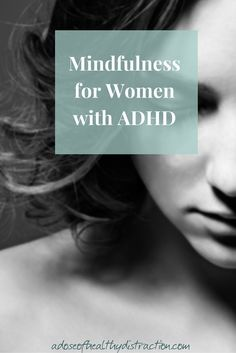 It is possible to practice mindfulness when you have ADHD.  And trust me, you do not have to meditate or chant.  Learn how to incorporate mindfulness into your life + get a free pocket guide when you subscribe.