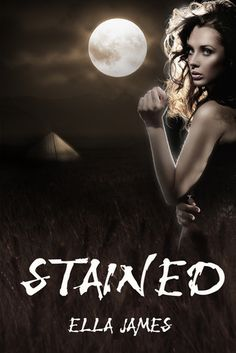 Stained (Stained, #1) by Ella James