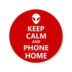 Keep Calm and Phone Home Sticker