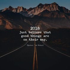 2018 just believe that good things are on their way. via (ift.tt/2zIAi9X)