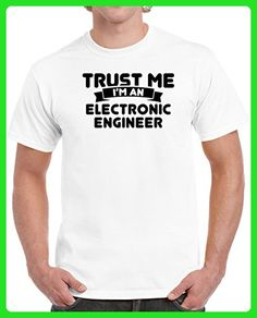 Electronic Engineer Trust Me I'm an Occupation Unisex T-shirt L White - Careers professions shirts (*Amazon Partner-Link)