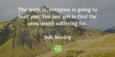 Bob Marley Quotes, Finding The One, Quote Of The Day, It Hurts