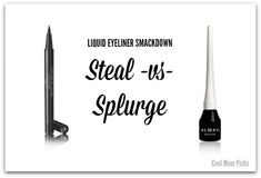 Liquid eyeliner: The best in 2 price ranges, and great tips on wearing it.