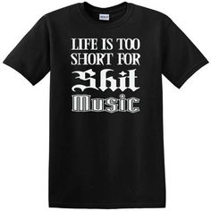 4f8551555 Items similar to Life Is Too Short For Shit Music Tshirt, humor tshirts,  gift for Freinds, gift for Dad, Birthday gift for family members, Funny  Music Gift ...