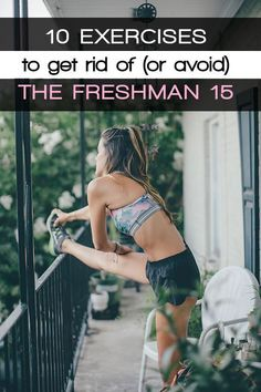 10 Exercises To Get Rid Of (Or Avoid) The Freshman 15