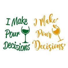 Make Pour Decisions svg Cuttable Design