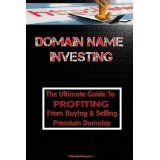Domain Name Investing: Make Money Online And Run Your Own Home Business By Buying And Selling Premium Domains In Your Spare Time! (Paperback)By KMS Publishing.com