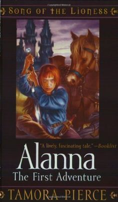 Alanna: The First Adventure (Song of the Lioness, Book 1) by Tamora Pierce