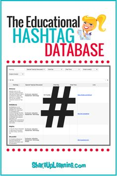 The Educational Hashtag Database: Over the last few months, I've been collecting information about educational hashtags and related Twitter chats to create a searchable and filterable database.