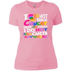 0851d17f I Do NOT Like Cancer T-Shirts - Perfect Cancer Gift Idea - Chemo Gift -  Cancer Patient
