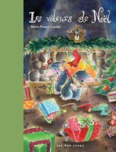 Les voleurs de Noël, Marie-France Landry, Éditions Les 400 coups, 32 pages
