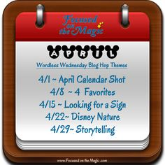 Focused on the Magic Wordless Wednesday Blog Hop April Themes