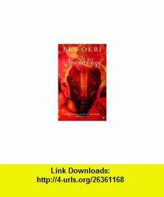 African Elegy (9780099736011) Ben Okri , ISBN-10: 0099736012  , ISBN-13: 978-0099736011 ,  , tutorials , pdf , ebook , torrent , downloads , rapidshare , filesonic , hotfile , megaupload , fileserve
