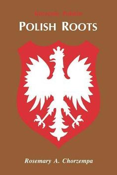 This pioneering work on Polish family history is designed to provide the American researcher with the kind of information he needs in ord. My Roots, Roots Book, Polish Clothing, Polish Recipes, Polish Desserts, Polish Words, Polish Language, Visit Poland, Polish Folk Art