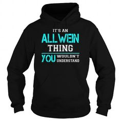 Awesome Tee Its an ALLWEIN Thing You Wouldnt Understand - Last Name, Surname T-Shirt T shirts