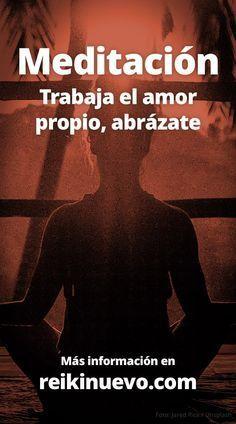Meditación: Trabaja el amor propio, abrázate + info: https://www.reikinuevo.com/meditacion-trabaja-amor-propio-abrazate/
