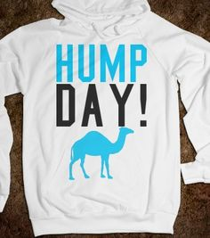 HUMP DAY 2 - Shirts 706 - Skreened T-shirts, Organic Shirts, Hoodies, Kids Tees, Baby One-Pieces and Tote Bags