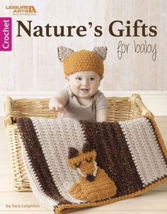 Nature's Gifts for Baby from Leisure Arts presents seven contemporary sets of crocheted blankets and hats inspired by nature. Designed by Sara Leighton of Illuminate Crochet, the gender-neutral pieces use imaginative stitch patterns, color blocking, and a Crochet Books, Crochet Gifts, Crochet For Kids, Easy Crochet, Plaid Crochet, Crochet Fox, Baby Patterns, Crochet Patterns, Stitch Patterns