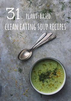 31 Clean Eating Soup Recipes | Be Radiant Be You #vegan