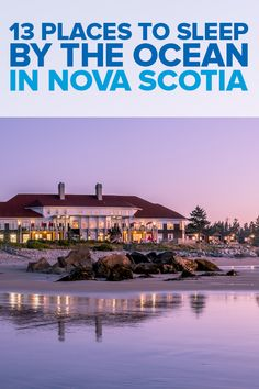 Fall asleep to the sound of crashing waves in one of these 13 places to sleep by the ocean in Nova Scotia, Canada. Choose from camping or glamping, cottages on the beach, or a high-end resort. Bucket List Destinations, Vacation Destinations, Dream Vacations, Vacation Spots, Resorts, Places To Travel, Places To Go, Travel Pics, Travel Quotes