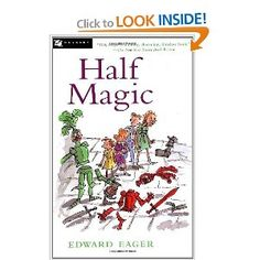January 2013: An outstanding children's book: Edward Eager's Half Magic.