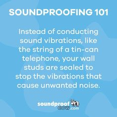 Tin can telephones explained through Soundproofing 101: Your walls have the power to carry conversations. Our products have the capabilities to stop unwanted noise. Call the herd to find a solution today! 1-866-949-9269