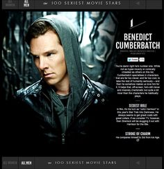 The 100 Sexiest Movie Stars   #1. BENEDICT CUMBERBATCH  You're dang right he's number one.