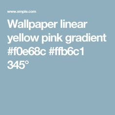 Wallpaper linear yellow pink gradient #f0e68c #ffb6c1 345°