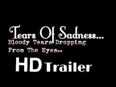 Tears Of Sadness... HD Trailer!! NOW ON YouTube!!!! link in ma bIo