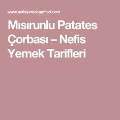Mısırunlu Patates Çorbası – Nefis Yemek Tarifleri