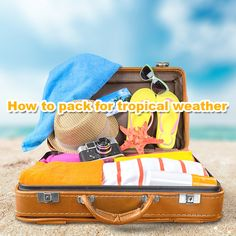 How to pack for tropical weather - Leisure Letting South Coast