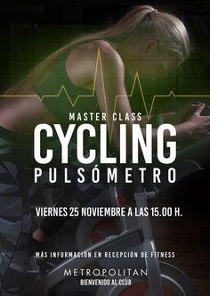 ¿Te apuntas a una Master Class de Cycling Pulsómetro? Te esperamos el próximo viernes 25 de noviembre a las 15.00 h. El entrenamiento realmente efectivo. Más información en recepción de Metropolitan Torre de Cristal.