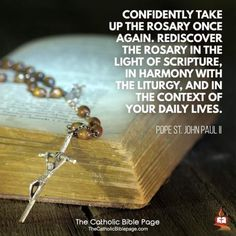 Pope St John Paul II - Confidently take up the rosary once again.... PRAY the HOLY ROSARY | DEVOTIO