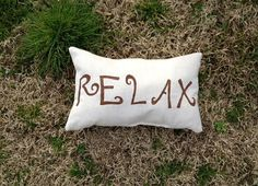 Relax Pillow $12    by Pearly Bird Designs