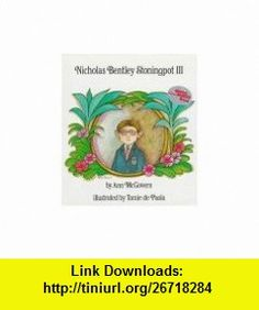 Nicholas Bentley Stoningpot 3 (9781563971044) Ann McGovern, Tomie dePaola , ISBN-10: 1563971046  , ISBN-13: 978-1563971044 ,  , tutorials , pdf , ebook , torrent , downloads , rapidshare , filesonic , hotfile , megaupload , fileserve