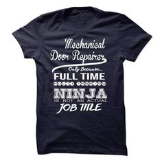 Mechanical Door Repairer only because full time multitasking T-Shirt Hoodie Sweatshirts iaa. Check price ==► http://graphictshirts.xyz/?p=41094