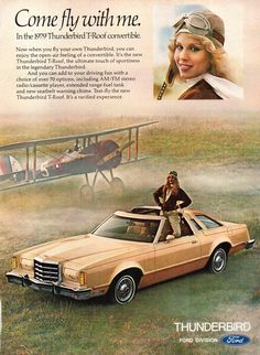 1979 Ford Thunderbird T-Roof Convertible Airplane Woman Pilot Vintage Print Ad Ford Thunderbird, Vintage Advertisements, Vintage Ads, Ad Car, Ford Classic Cars, Car Advertising, Ford Motor Company, Retro Cars, Ford Trucks