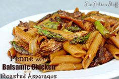 Healthy Penne with Balsamic Chicken and Roasted Asparagus from Sixsistersstuff.com #healthy recipe #main dish
