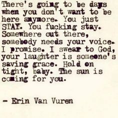 These life quotes by Erin Van Vuren will remind you that you're not alone, and that there are more adventures to come. The Words, Photos Fitness, 5am Club, Saved By Grace, My Demons, Isfp, Word Porn, Ptsd, Trauma