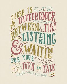 """There is a Difference Between Truly Listening & Waiting for Your Turn to Talk."" Ralph Waldo Emerson Quote Hand Lettered by HandLetteringCo on Etsy"