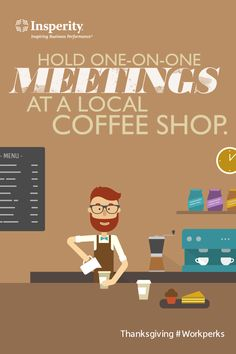 Got a team of coffee fans? Meeting at a local coffee shop is just one of these 52 epic ways to say thanks #workperks http://www.insperity.com/blog/52-epic-ways-to-reward-your-employees/?utm_source=pinterest&utm_medium=post&utm_campaign=outreach&PID=SocialMedia