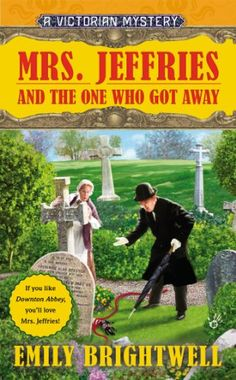 Mrs. Jeffries and the One Who Got Away (A Victorian Mystery) by Emily Brightwell http://www.amazon.com/dp/0425268101/ref=cm_sw_r_pi_dp_E5gSub1MGMTJT