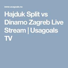 Hajduk Split Vs Dinamo Zagreb Live Stream Usagoals Tv Zagreb Streaming Splits